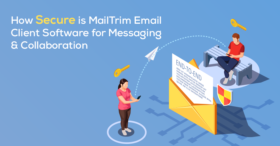 How Secure is MailTrim Email Client Software for Messaging & Collaboration